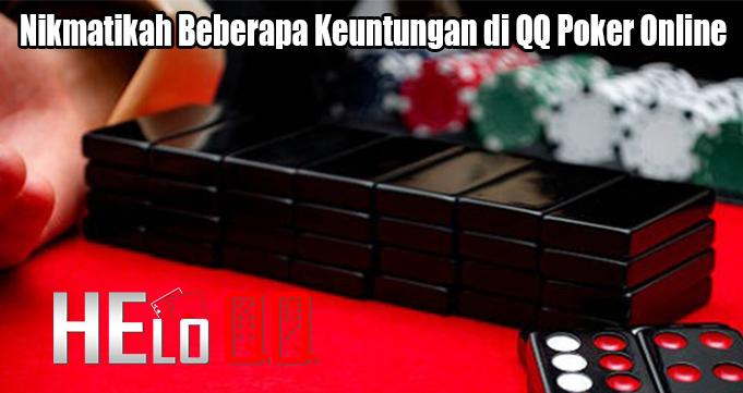 Nikmatikah Beberapa Keuntungan di QQ Poker Online